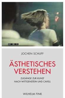 Jochen Schuff: Ästhetisches Verstehen, Buch