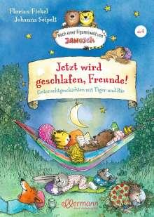 Florian Fickel: Nach einer Figurenwelt von Janosch. Jetzt wird geschlafen, Freunde!, Buch