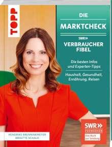 Hendrike Brenninkmeyer: Die Marktcheck SWR Verbraucherfibel. Die besten Infos und Experten-Tipps von Hendrike Brenninkmeyer und Brigitte Schalk, Buch