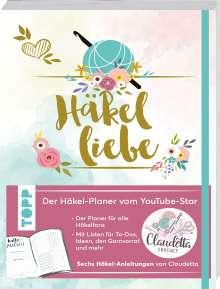 Claudetta Crochet: Häkelliebe. Der Häkelplaner des Youtube-Stars Claudetta Crochet, Buch