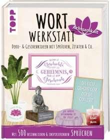 Susanne Pypke: Wortwerkstatt Achtsamkeit, Deko- & Geschenkideen mit Sprüchen, Zitaten & Co., Buch