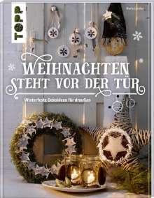 Maria Landes: Weihnachten steht vor der Tür: Winterfeste Deko für draußen, Buch