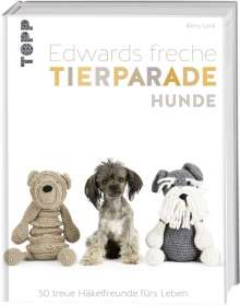 Kerry Lord: Edwards freche Tierparade Hunde, Buch