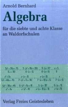 Arnold Bernhard: Algebra für die siebte und achte Klasse an Waldorfschulen, Buch