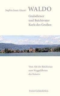 Sophia-Janet Aleemi: Waldo - Gralsdiener und Beichtvater Karls des Großen, Buch