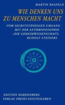 Martin Basfeld: Wie Denken uns zu Menschen macht, Buch