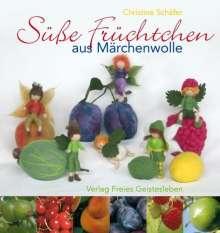 Christine Schäfer: Süße Früchtchen aus Märchenwolle, Buch