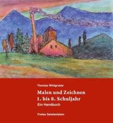 Thomas Wildgruber: Malen und Zeichnen 1. bis 8. Schuljahr, Buch