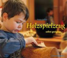 Freya Jaffke: Holzspielzeug selbst gestalten, Buch