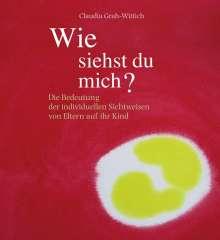 Claudia Grah-Wittich: Wie siehst du mich?, Buch