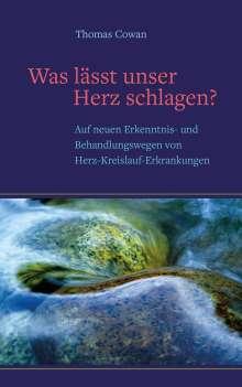 Thomas Cowan: Was lässt unser Herz schlagen ?, Buch