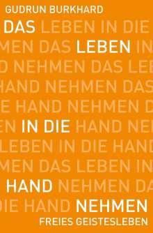 Gudrun Burkhard: Das Leben in die Hand nehmen, Buch