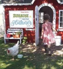 Tanja Berlin: Zuhause ist, wo meine Hühner sind, Buch