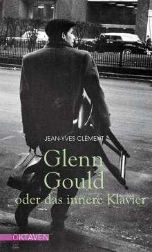 Jean-Yves Clément: Glenn Gould oder das innere Klavier, Buch