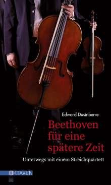 Edward Dusinberre: Beethoven für eine spätere Zeit, Buch