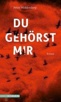 Peter Middendorp: Du gehörst mir, Buch