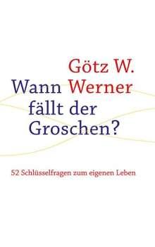 Götz W. Werner: Wann fällt der Groschen?, Buch