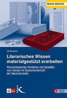 Ulf Abraham: Literarisches Wissen materialgestützt erarbeiten, Buch