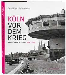 Reinhard Matz: Köln vor dem Krieg, Buch