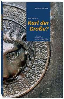 Steffen Patzold: Wie regierte Karl der Große?, Buch