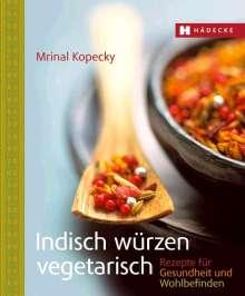 Mrinal Kopecky: Indisch würzen vegetarisch, Buch