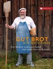 Günther Weber: Gut Brot will Weile haben, Buch