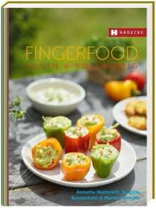 Annette Heimroth: Fingerfood vegan & vollwertig, Buch