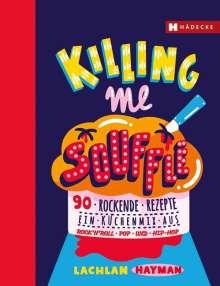 Lachlan Hayman: Killing me Soufflé, Buch