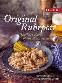 Barbara Boudon: Original Ruhrpott - The Best of Ruhr Area Food, Buch