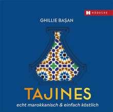 Ghillie Basan: Tajines - echt marokkanisch & einfach köstlich, Buch