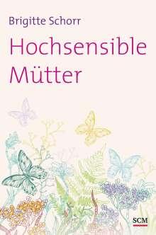 Brigitte Schorr: Hochsensible Mütter, Buch
