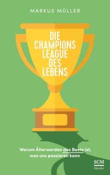 Markus Müller: Die Champions League des Lebens, Buch