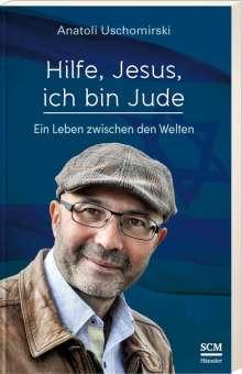 Anatoli Uschomirski: Hilfe, Jesus, ich bin Jude, Buch