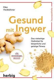 Ellen Heidböhmer: Gesund mit Ingwer, Buch