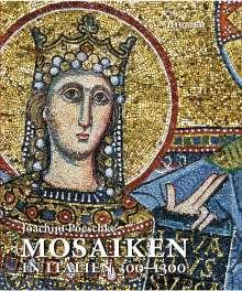 Joachim Poeschke: Mosaiken in Italien 300-1300, Buch