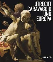 Utrecht, Caravaggio und Europa, Buch