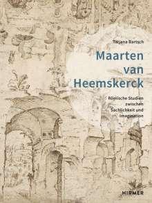 Tatjana Bartsch: Maarten van Heemskerck, Buch