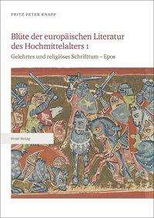 Fritz Peter Knapp: Blüte der europäischen Literatur des Hochmittelalters 1, Buch