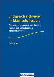 Peter Schulz: Erfolgreich motivieren im Mannschaftssport, Buch