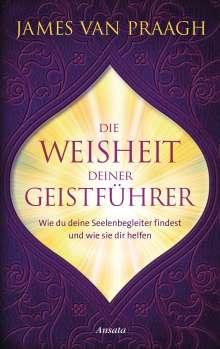 James van Praagh: Die Weisheit deiner Geistführer, Buch
