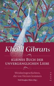 Khalil Gibran: Khalil Gibrans kleines Buch der unvergänglichen Liebe, Buch