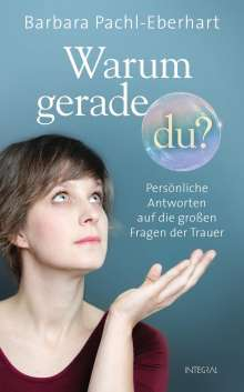 Barbara Pachl-Eberhart: Warum gerade du?, Buch