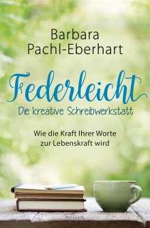 Barbara Pachl-Eberhart: Federleicht - Die kreative Schreibwerkstatt, Buch