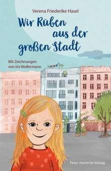 Verena Friederike Hasel: Wir Rüben aus der großen Stadt, Buch