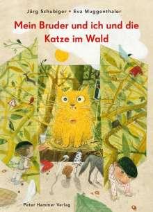 Jürg Schubiger: Mein Bruder und ich und die Katze im Wald, Buch