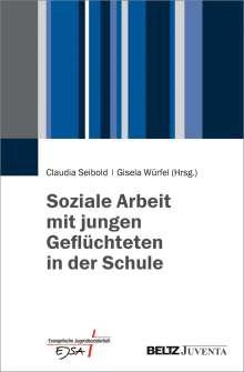 Soziale Arbeit mit jungen Geflüchteten in der Schule, Buch