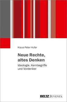 Klaus-Peter Hufer: Neue Rechte, altes Denken, Buch
