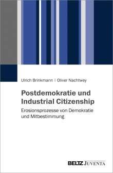 Ulrich Brinkmann: Postdemokratie und Industrial Citizenship, Buch