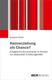 Benjamin Strahl: Heimerziehung als Chance?, Buch