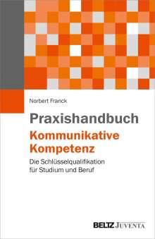 Norbert Franck: Praxishandbuch Kommunikative Kompetenz, Buch